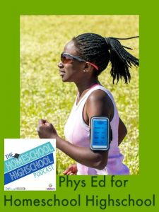 HSHSP Ep 57: Phys Ed for Homeschool High Schoolers