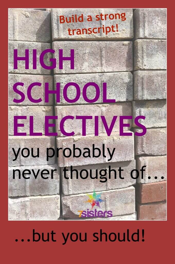 High School Electives You Probably Never Thought of but Should 7SistersHomeschool.comi