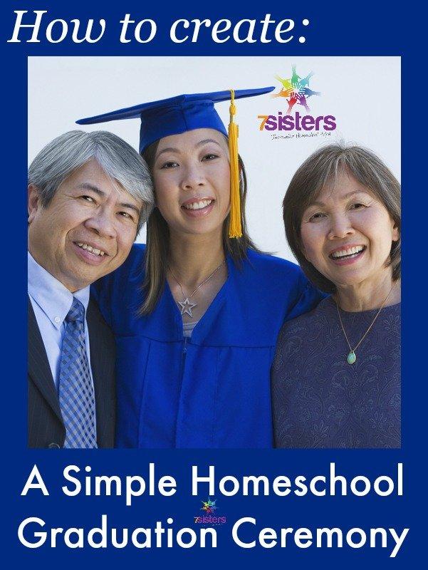 How to Create a Simple Homeschool Graduation Ceremony 7SistersHomeschool.com