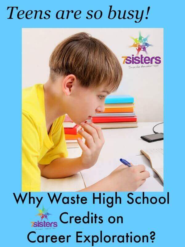 Why Waste High School Credits on Career Exploration? 7SistersHomeschool.com