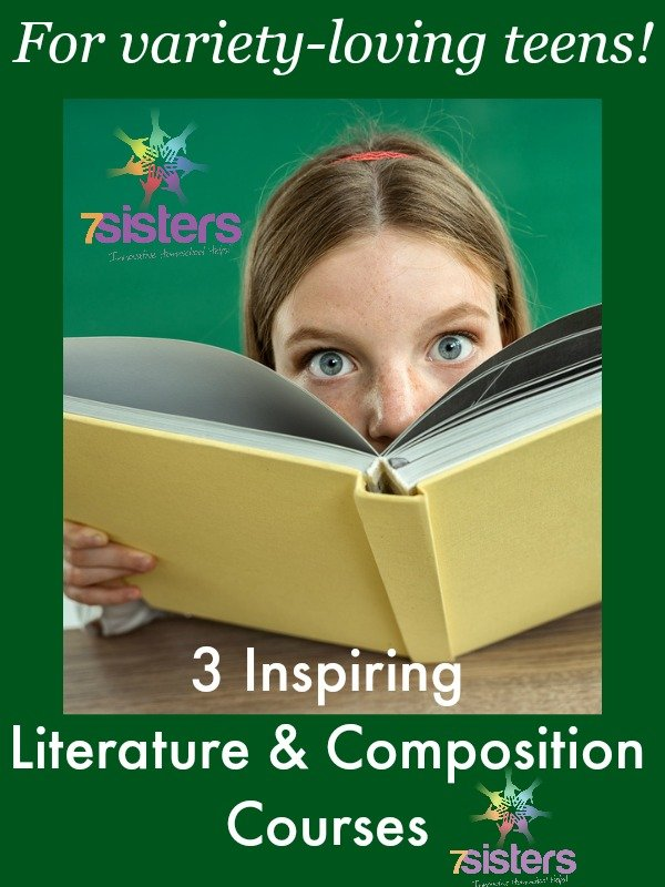 3 Inspiring Literature & Composition Courses for Variety-Loving Teens 7SistersHomeschool.com. Have fun with literature and composition that your teen will enjoy.