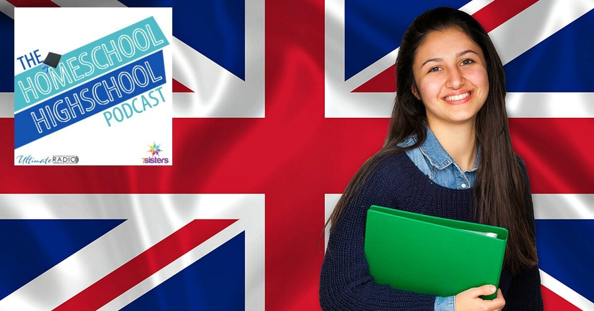 Homeschool Highschool Podcast Ep 65: Homeschooling in the US and the UK, Interview with Kat Patrick #HomeschoolHighSchool #InternationalHomeschooling