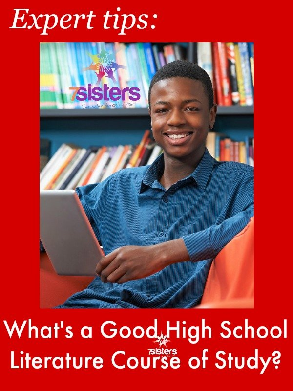 What's a Good High School Literature Course of Study? 7SistersHomeschool.com