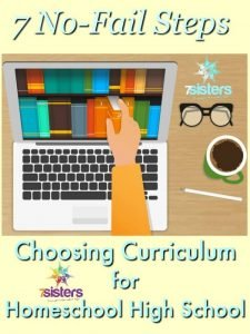 7 No-Fail Steps in Choosing Curriculum 7SistersHomeschool.com