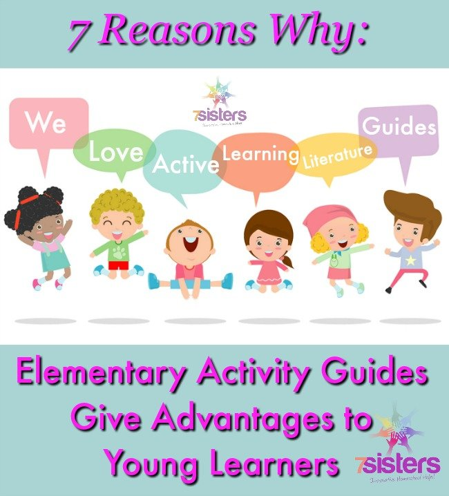 7 Reasons Why Elementary Activity Guides Give Advantages to Young Learners 7SistersHomeschool.com Elementary Literature Activity Guides are favorites with young readers!