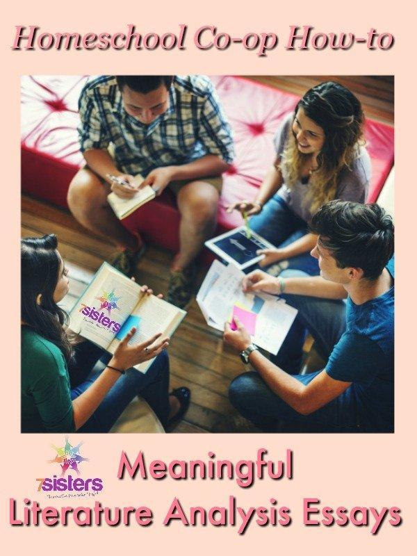 Homeschool Co-op How-to: Meaningful Literature Analysis Essays 7SistersHomeschool.com