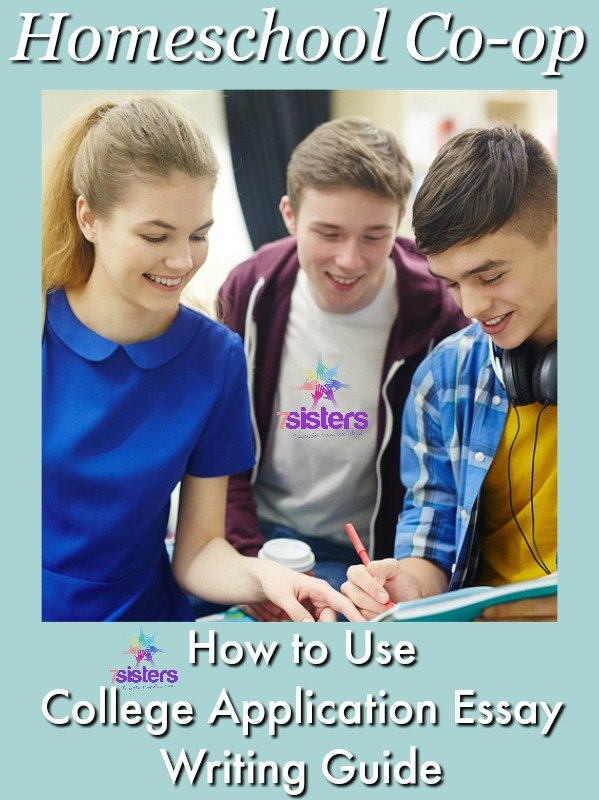 Homeschool Co-op: How to Use College Application Essay Writing Guide 7SistersHomeschool.com. College Application Essays are good writing projects for homeschool co-op. Help you teens learn together!