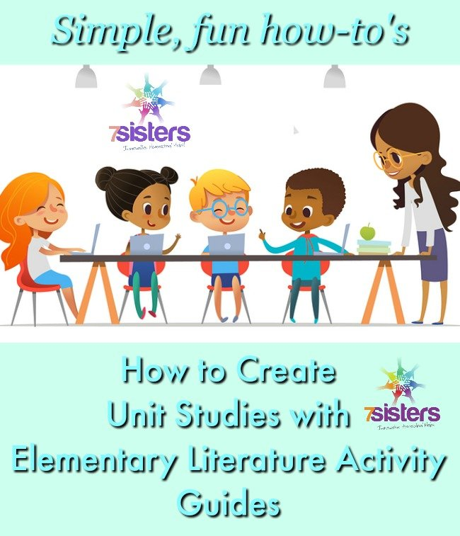 How to Create Unit Studies with Elementary Literature Activity Guides 7SistersHomeschool.com