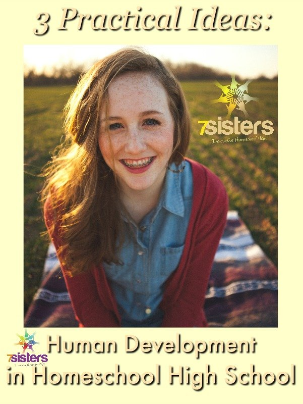 3 Practical Ways to Teach Human Development in Homeschool High School 7SistersHomeschool.com