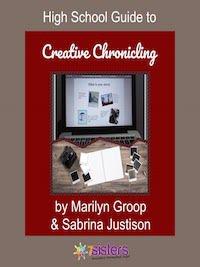 High School Guide to Creative Chronicling 7SistersHomeschool.com