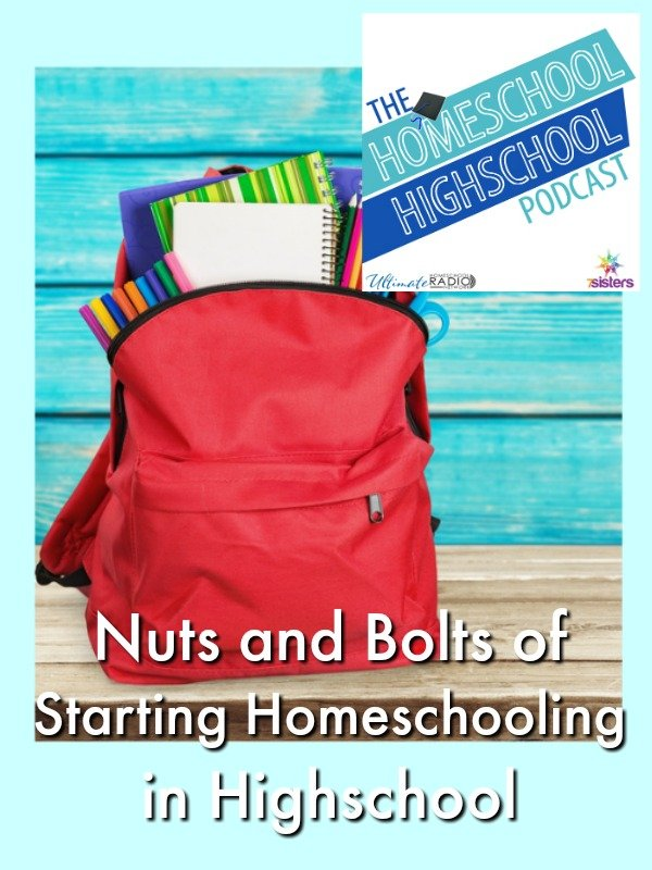 Homeschool Highschool Podcast Ep 74:Nuts and Bolts of Starting Homeschooling in Highschool.Here are the practical how-to's for bringing teens home to school