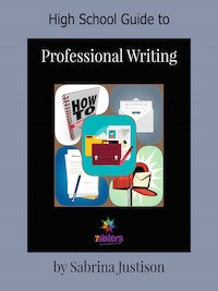High School Guide to Professional Writing 7SistersHomeschool.com