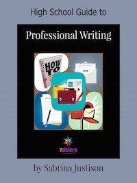 High School Guide to Professional Writing 7SistersHomeschool.com
