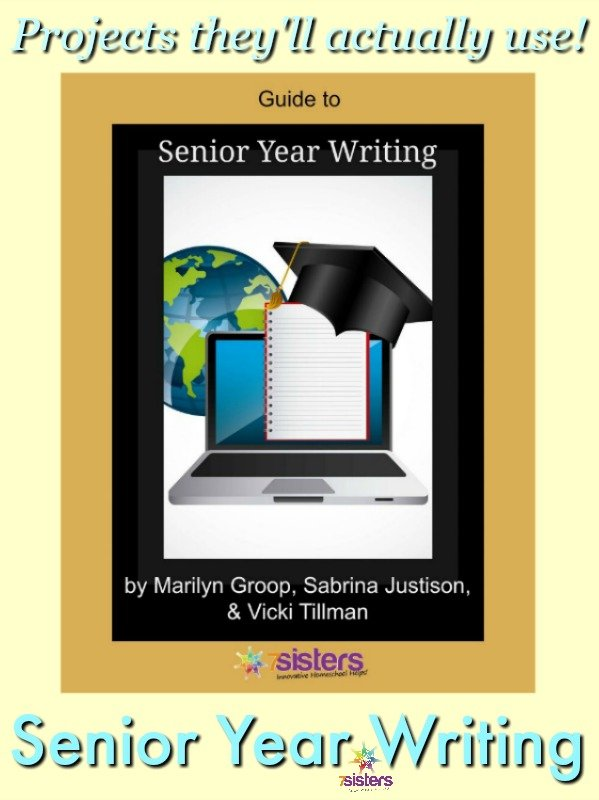 Projects they'll actually use! High School Guide to Senior Year Writing 7SistersHomeschool.com