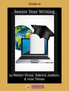 High School Guide to Senior Year Writing 7SistersHomeschool.com