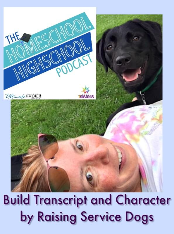Homeschool Highschool Podcast Ep 79 Build Transcript and Character by Raising Service Dogs