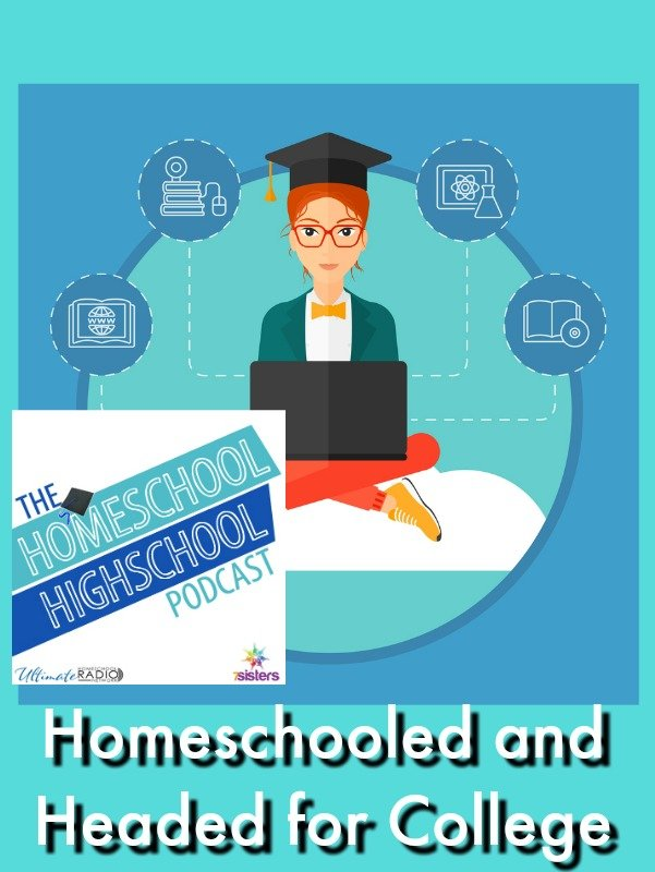 Homeschool Highschool Podcast Ep 83: Homeschooled and Headed for College. What are some important things you and your teens need to know? Join us for help!