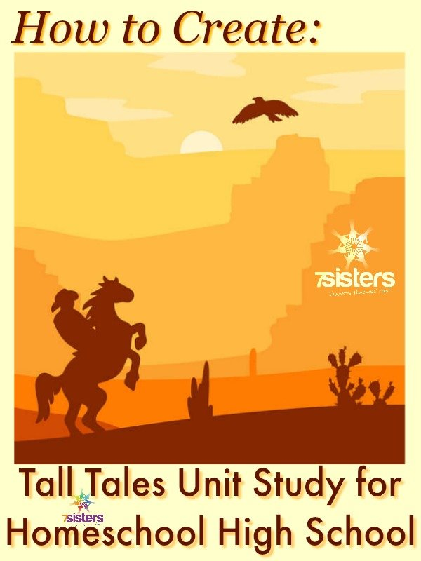 How to Create a Tall Tales Unit Study for Homeschool High School 7SistersHomeschool.com