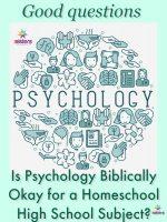 Is Psychology Biblically Okay for a Homeschool High School Subject?