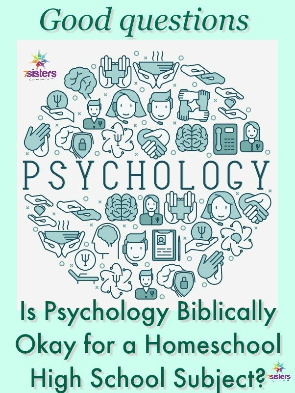 Is Psychology Biblically Okay for a Homeschool High School Subject- 7SistersHomeschool.com