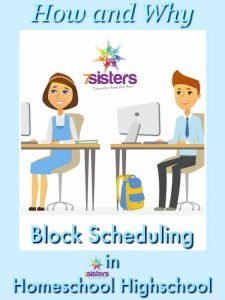 3 Ways to Do Block Scheduling in Homeschool Highschool 7SistersHomeschool.com