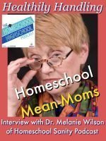 HSHSP Ep 85: Healthily Handling Homeschool Mean-Moms with Dr. Melanie Wilson