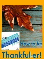 Homeschool Highschool Podcast Ep 86: How to be Thankful-er!
