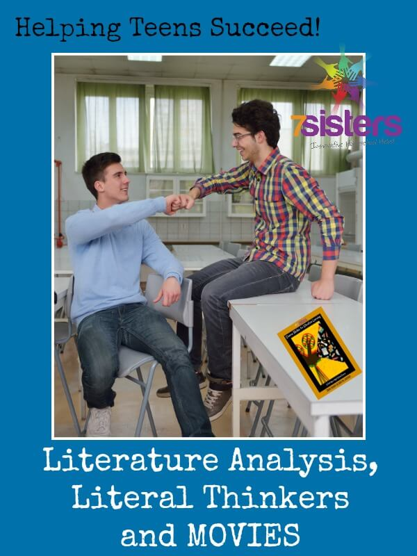 Literature Analysis, Literal Thinkers and Movies in High School from 7SistersHomeschool.com
