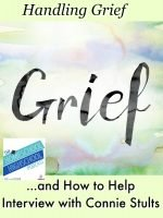 Homeschool Highschool Podcast Ep 88: Handling Grief and How to Help with Connie Stults