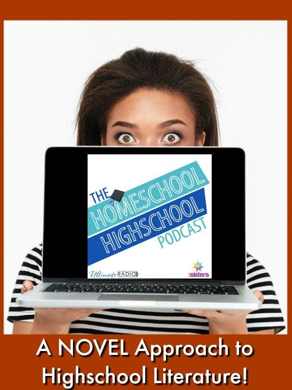 Homeschool Highschool Podcast Ep 89: A NOVEL Approach with Highschool Literature