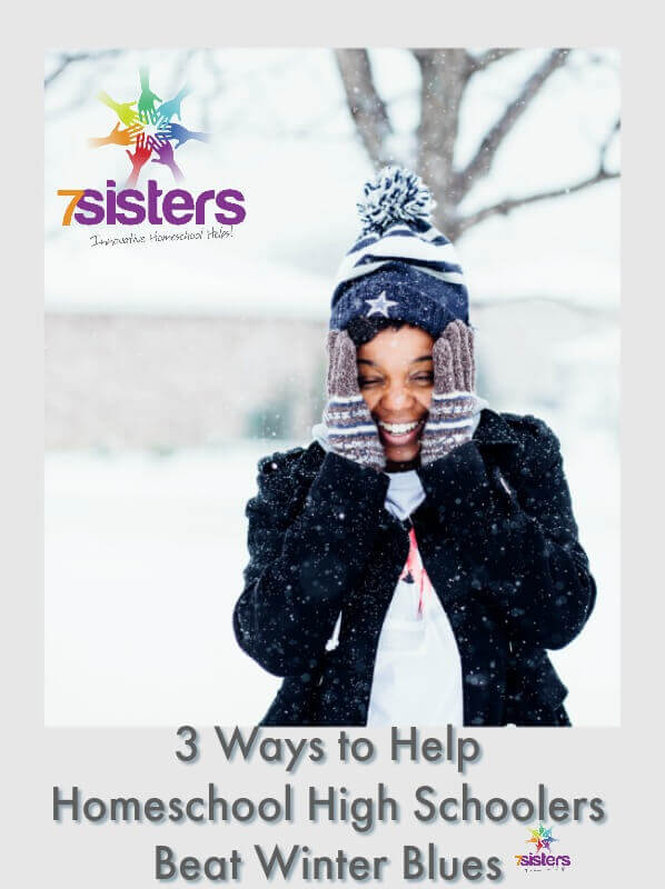 3 Life Skills to Help Homeschoolers with Winter Blues 7SistersHomeschool.com