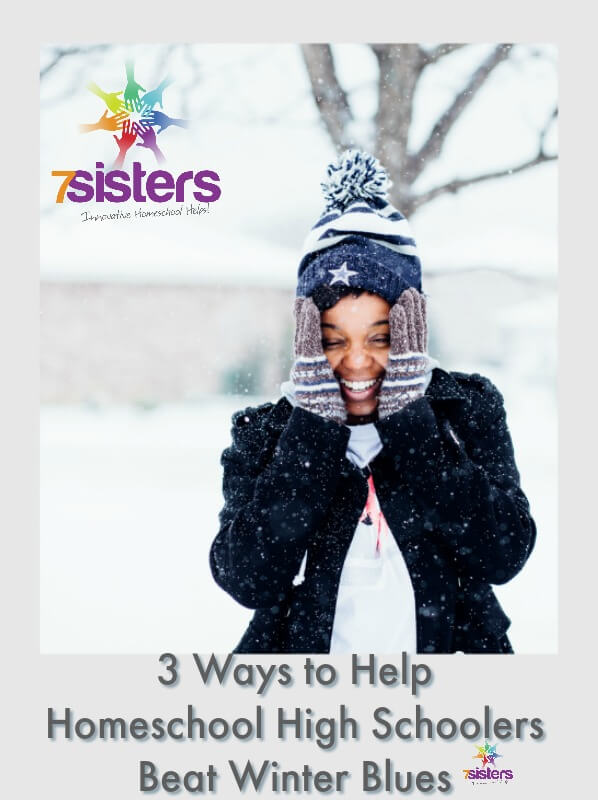 3 Life Skills to Help Homeschool High Schoolers Beat Winter Blues