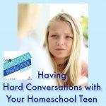 HSHSP Ep 97 Hard Conversations with Homeschool Teens