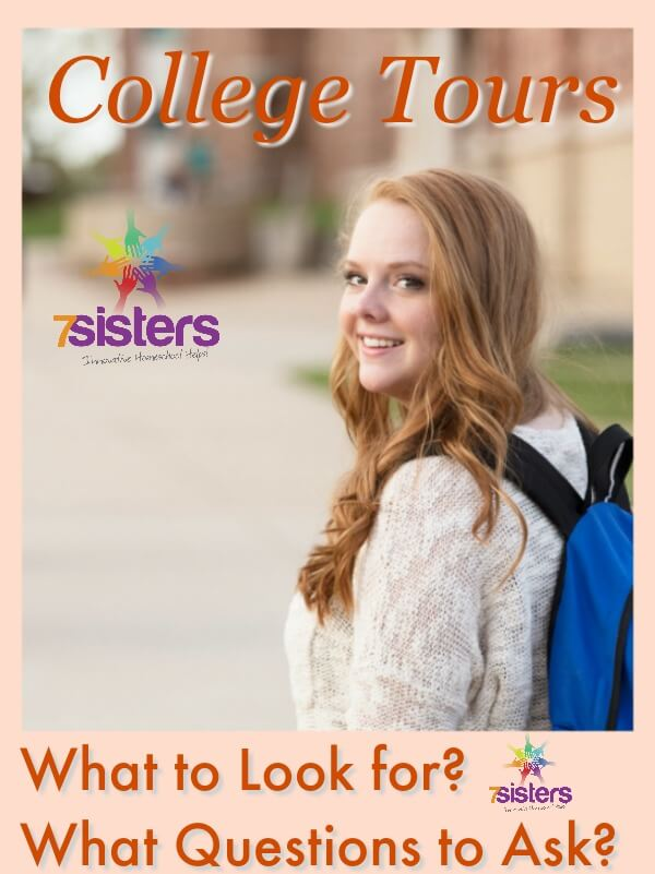 College Tours: What to Look for? What Questions to Ask? 7SistersHomeschool.com