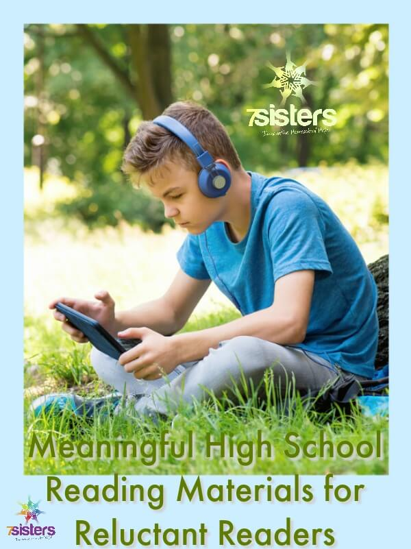 Meaningful High School Reading Materials for Reluctant Readers 7SistersHomeschool.com