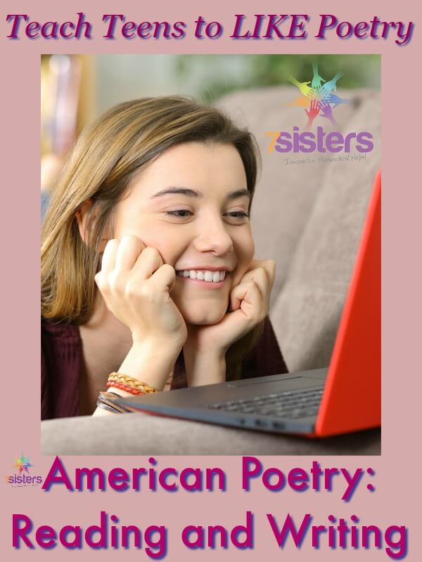 Teach Teens to LIKE Poetry with American Poetry: Reading and Writing 7SistersHomeschool.com