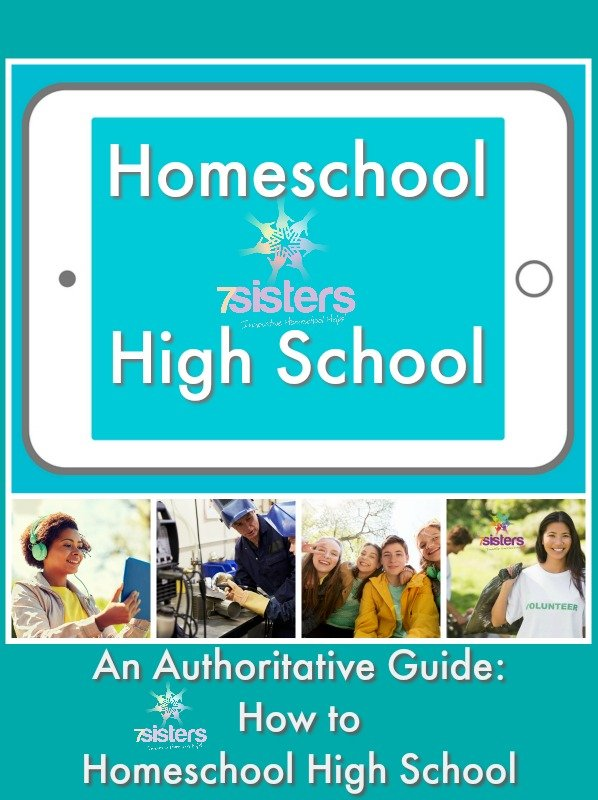 An Authoritative Guide on How to Homeschool Highschool 7SistersHomeschool.com