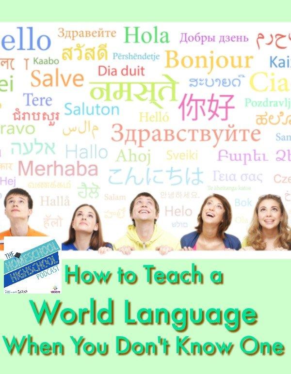 Homeschool Highschool Podcast Ep 101: How to Teach a World Language