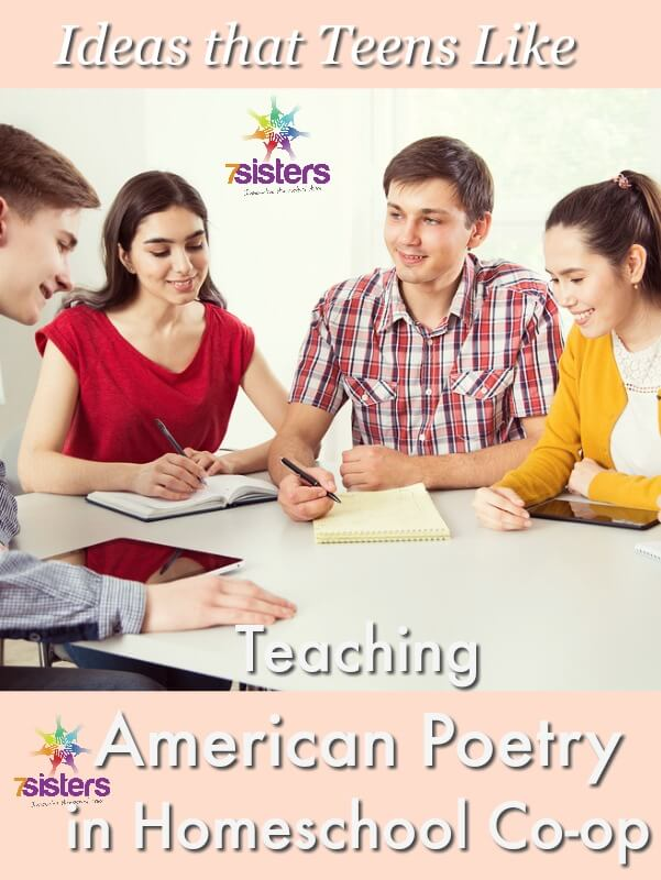 Ideas that Teens Like for Teaching American Poetry in Homeschool Co-op 7SistersHomeschool.com