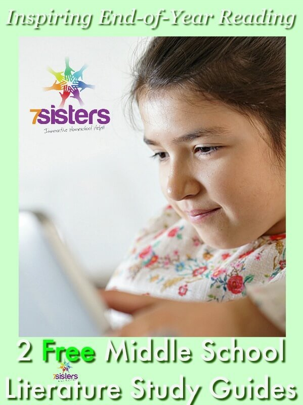 Try Inspiring End-of-Year Reading with 2 Free Middle School Literature Guides 7SistersHomeschool.com