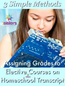 3 Ways to Assign Grades to Elective Courses on Homeschool Transcript 7SistersHomeschool.com