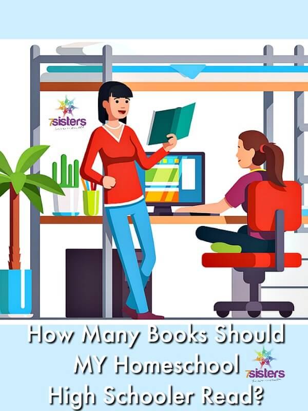 How Many Books Should MY Homeschool High Schooler Read? 7SistersHomeschool.com