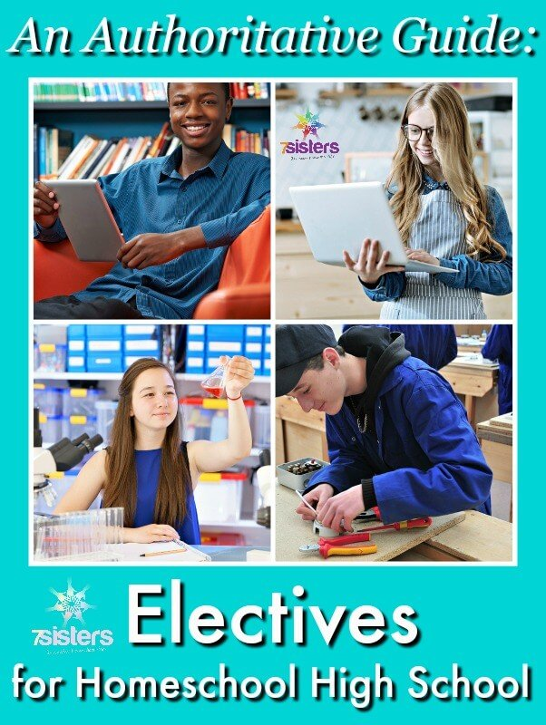 An Authoritative Guide to Electives for Homeschool High School 7SistersHomeschool.com