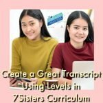 HSHSP Ep 117_ Create a Great Transcript Using Levels With 7Sisters Curriculum