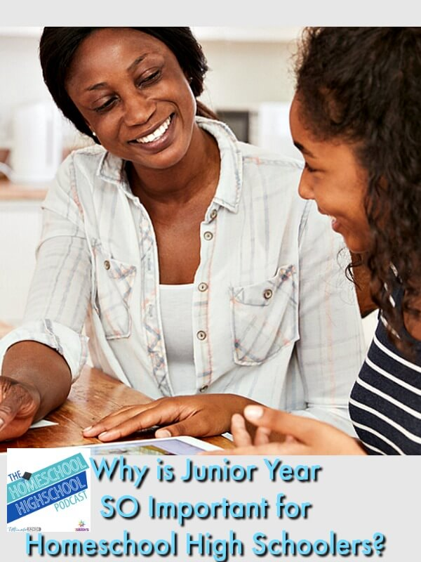 Homeschool Highschool Podcast: Why is Junior Year SO Important for Homeschool High Schoolers?