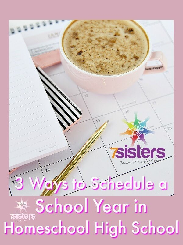 3 Ways to Schedule a School Year in Homeschool High School 7SistersHomeschool.com