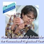 HSHSP Ep 123: How to Successfully Schedule the Homeschool Highschool Year