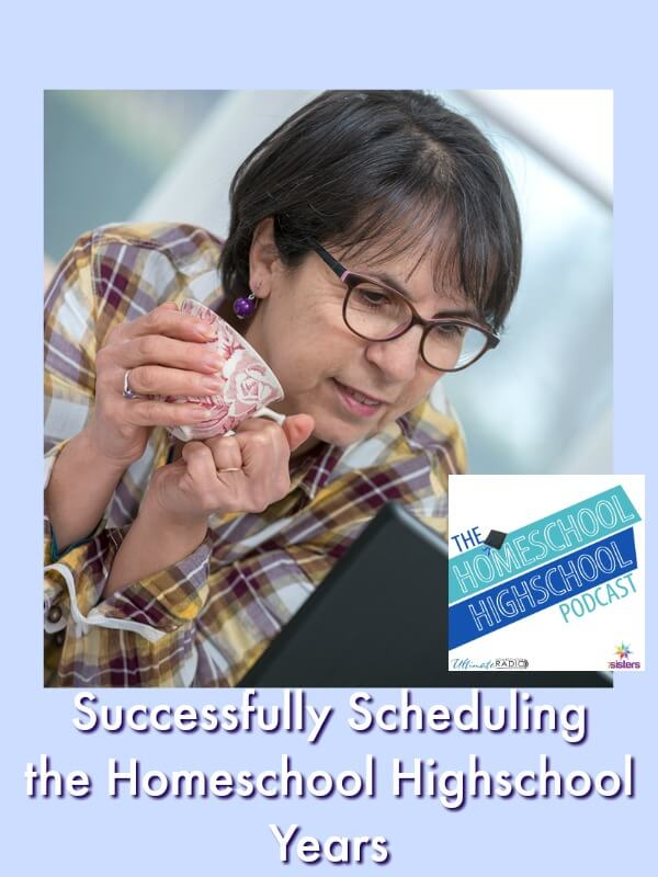 Successfully Scheduling Your Homeschool Highschool Year | Homeschool High School Scheduling | Listen to this episode for great scheduling tips | #HomeschoolScheduling #HomeschoolHighSchool #HomeschoolHighschoolPodcast