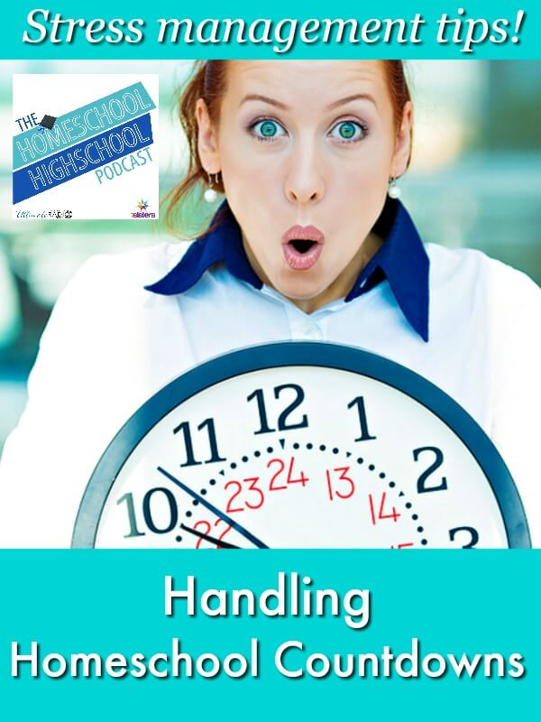 Homeschool Highschool Podcast Ep 131_ Handling Homeschool Countdowns (1)