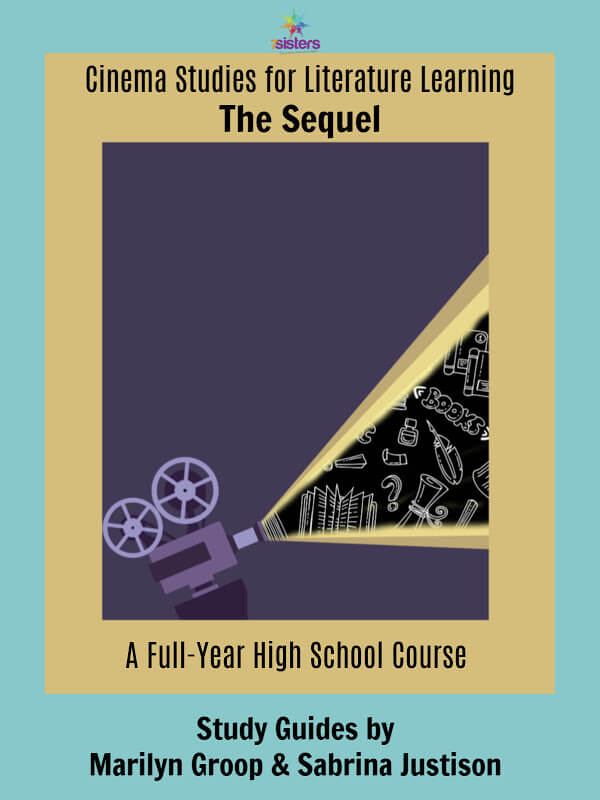 Cinema Studies for Literature Learning- the Sequel. A full year's worth of literature learning based on movies. Build a memorable Language Arts credit from 7SistersHomeschool.com